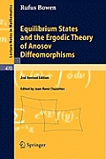 Lecture Notes in Mathematics #470: Equilibrium States and the Ergodic Theory of Anosov Diffeomorphisms
