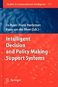 Studies in Computational Intelligence #117: Intelligent Decision and Policy Making Support Systems