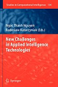 Studies in Computational Intelligence #134: New Challenges in Applied Intelligence Technologies