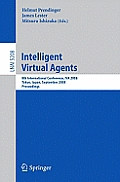 Intelligent Virtual Agents: 8th International Conference, Iva 2008, Tokyo, Japan, September 1-3, 2008, Proceedings