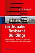 Earthquake Resistant Buildings: Dynamic Analyses, Numerical Computations, Codified Methods, Case Studies and Examples Cover