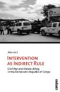 Intervention as Indirect Rule: Civil War and Statebuilding in the Democratic Republic of Congo