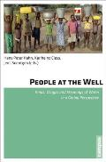 People at the Well: Kinds, Usages and Meanings of Water in a Global Perspective