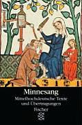 Minnesang: Mittelhochdeutsche Texte Mit Uebertragung und Anmerkungen
