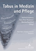 Tabus in Medizin Und Pflege: Anne Ahnis Und Katja Kummer (Redaktion)