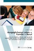Ausgeglichenes Leben = Familie + Beruf