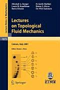 Lecture Notes in Mathematics / Fondazione C.I.M.E., Firenze #1973: Lectures on Topological Fluid Mechanics
