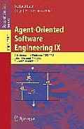 Agent-Oriented Software Engineering IX: 9th International Workshop, Aose 2008, Estoril, Portugal, May 12-13, 2008, Revised Selected Papers