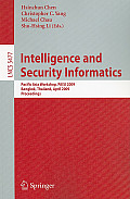 Lecture Notes in Computer Science / Security and Cryptology #5477: Intelligence and Security Informatics: Pacific Asia Workshop, Paisi 2009, Bangkok, Thailand, April 27, 2009. Proceedings
