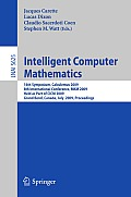 Intelligent Computer Mathematics: 16th Symposium, Calculemus 2009, 8th International Conference, MKM 2009, Grand Bend, Canada, July 6-12, 2009, Proceedings