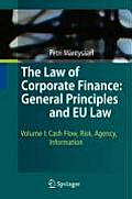 The Law of Corporate Finance: General Principles and EU Law, Volume I: Cash Flow, Risk, Agency, Information