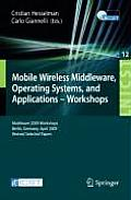 Mobile Wireless Middleware, Operating Systems and Applications--Workshops