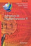 Advances in Digital Forensics V: Fifth Ifip Wg 11.9 International Conference on Digital Forensics, Orlando, Florida, Usa, January 26-28, 2009, Revised