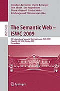 Lecture Notes in Computer Science / Information Systems and #5823: The Semantic Web - Iswc 2009: 8th International Semantic Web Conference, Iswc 2009, Chantilly, Va, USA, October 25-29, 2009, Proceedi
