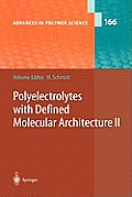 Advances in Polymer Science #166: Polyelectrolytes with Defined Molecular Architecture II