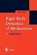 Rigid Body Dynamics of Mechanisms: 2 Applications