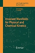 Lecture Notes in Physics #660: Invariant Manifolds for Physical and Chemical Kinetics