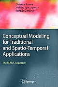 Conceptual Modeling for Traditional and Spatio-Temporal Applications: The Mads Approach