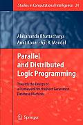 Studies in Computational Intelligence #24: Parallel and Distributed Logic Programming: Towards the Design of a Framework for the Next Generation Database Machines