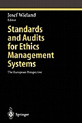 Standards and Audits for Ethics Management Systems: The European Perspective (Studies in Economic Ethics and Philosophy)