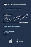 Les Houches - Ecole D'Ete de Physique Theorique #72: Coherent Atomic Matter Waves - Ondes de Matiere Coherentes: 27 July - 27 August 1999 Cover