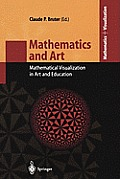 Mathematics and Art: Mathematical Visualization in Art and Education (Mathematics and Visualization) Cover