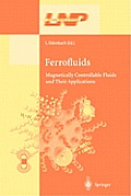 Ferrofluids: Magnetically Controllable Fluids and Their Applications