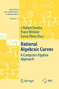 Algorithms and Computation in Mathematics #22: Rational Algebraic Curves: A Computer Algebra Approach