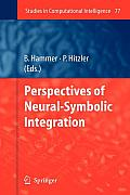 Studies in Computational Intelligence #77: Perspectives of Neural-Symbolic Integration