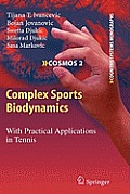 Complex Sports Biodynamics: With Practical Applications in Tennis