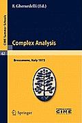 Complex Analysis: Lectures Given at a Summer School of the Centro Internazionale Matematico Estivo (C.I.M.E.) Held in Bressanone (Bolzan