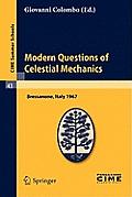 Modern Questions of Celestial Mechanics: Lectures Given at a Summer School of the Centro Internazionale Matematico Estivo (C.I.M.E.) Held in Bressanon