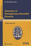 C.I.M.E. Summer Schools #45: Geometry of Homogeneous Bounded Domains: Urbino, Italy 1967