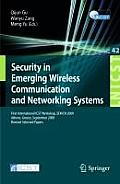Security in Emerging Wireless Communication and Networking Systems: First International ICST Workshop, SEWCN 2009, Athens, Greece, September 14, 2009,