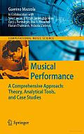 Musical Performance: A Comprehensive Approach: Theory, Analytical Tools, and Case Studies