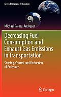 Decreasing Fuel Consumption and Exhaust Gas Emissions in Transportation: Sensing, Control and Reduction of Emissions