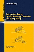Lecture Notes in Mathematics #1997: Intersection Spaces, Spatial Homology Truncation, and String Theory