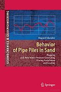 Behavior of Pipe Piles in Sand: Plugging & Pore-Water Pressure Generation during Installation and Loading
