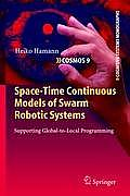 Space-Time Continuous Models of Swarm Robotic Systems: Supporting Global-To-Local Programming
