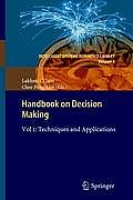 Handbook on Decision Making, Vol. 1: Techniques and Applications