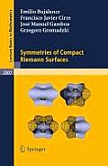 Lecture Notes in Mathematics #2007: Symmetries of Compact Riemann Surfaces