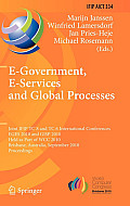 IFIP Advances in Information and Communication Technology #334: E-Government, E-Services and Global Processes: Joint Ifip Tc 8 and Tc 6 International Conferences, Eges 2010 and Gisp 2010, Held as Part