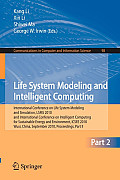 Communications in Computer and Information Science #98: Life System Modeling and Intelligent Computing: International Conference on Life System Modeling and Simulation, Lsms 2010, and International Co Cover