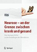 Neurose - An Der Grenze Zwischen Krank Und Gesund: Eine Ideengeschichte Zu Den Grundfragen Des Menschseins