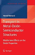 Transport in Metal-Oxide-Semiconductor Structures: Mobile Ions Effects on the Oxide Properties (Engineering Materials)