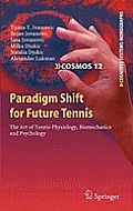 Paradigm Shift for Future Tennis: The Art of Tennis Physiology, Biomechanics and Psychology