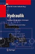 Hydraulik: Grundlagen, Komponenten, Schaltungen