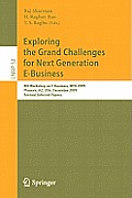 Lecture Notes in Business Information Processing #52: Exploring the Grand Challenges for Next Generation E-Business: 8th Workshop on E-Business, Web 2009, Phoenix, AZ, USA, December 15, 2009, Revised