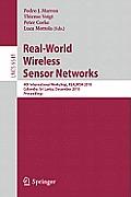 Real-World Wireless Sensor Networks: 4th International Workshop, Realwsn 2010, Colombo, Sri Lanka, December 16-17, 2010, Proceedings