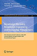 Knowledge Discovery, Knowledge Engineering and Knowledge Management: First International Joint Conference, IC3K 2009, Funchal, Madeira, Portugal, Octo
